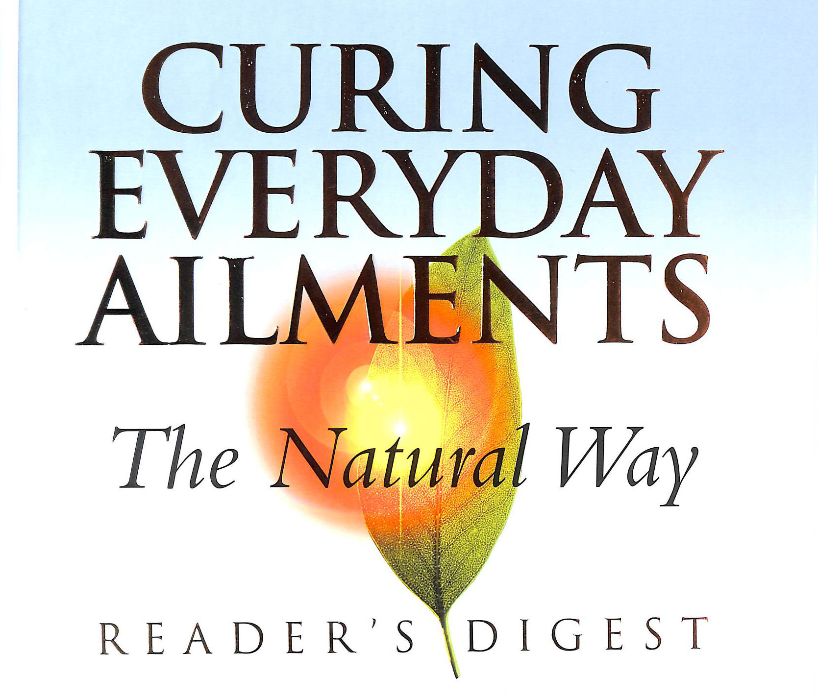Image for Curing Everyday Ailments the Natural Way