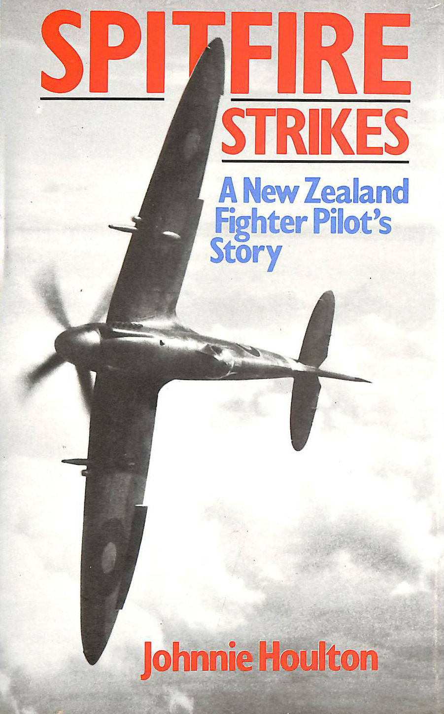 Image for Spitfire Strikes: A New Zealand Fighter Pilot's Story
