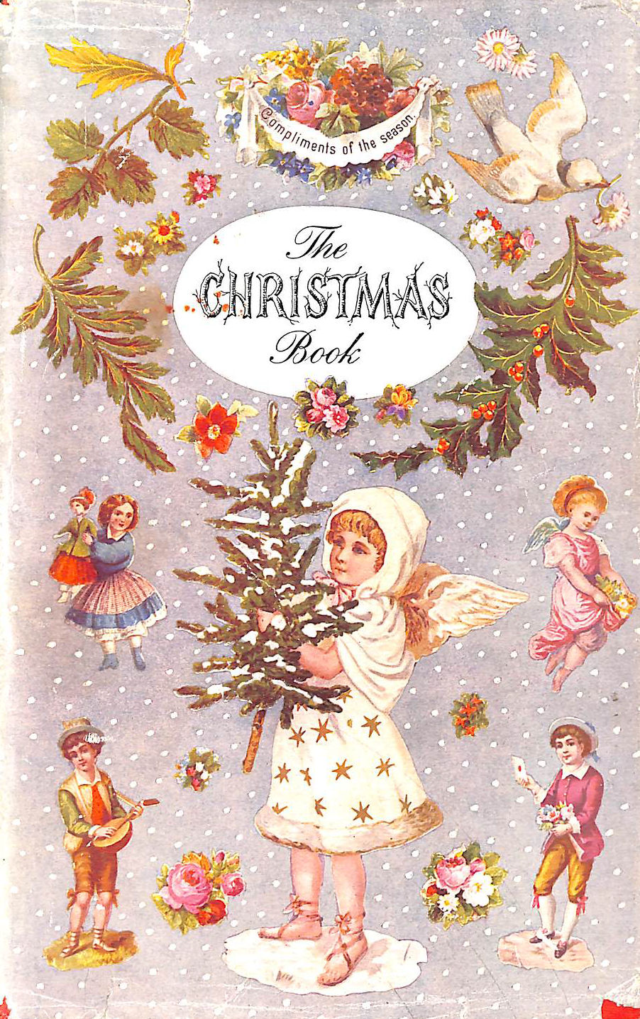 Image for The Christmas Book. An anthology. Edited by H. Ballam and P. D. Morton