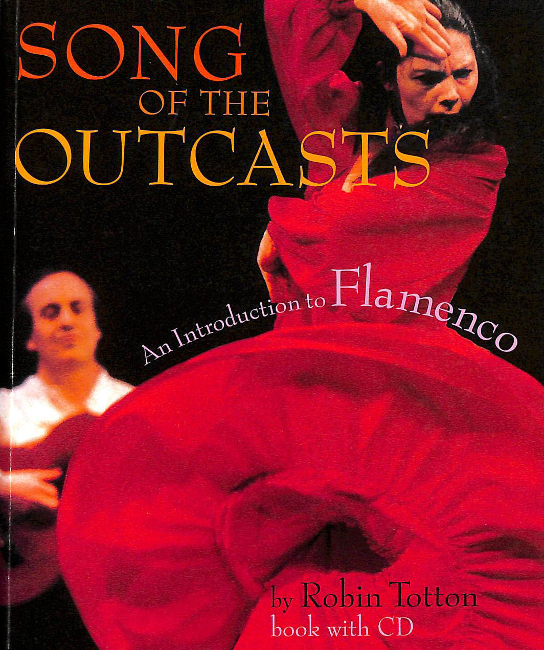 Image for Song of the Outcasts: An Introduction to Flamenco (Amadeus)