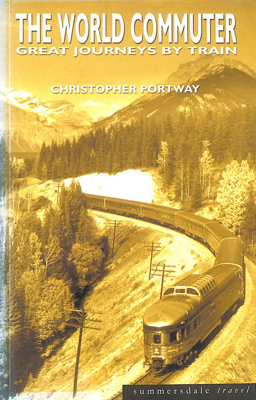 Image for The World Commuter: Great Journeys by Train (Summersdale travel)