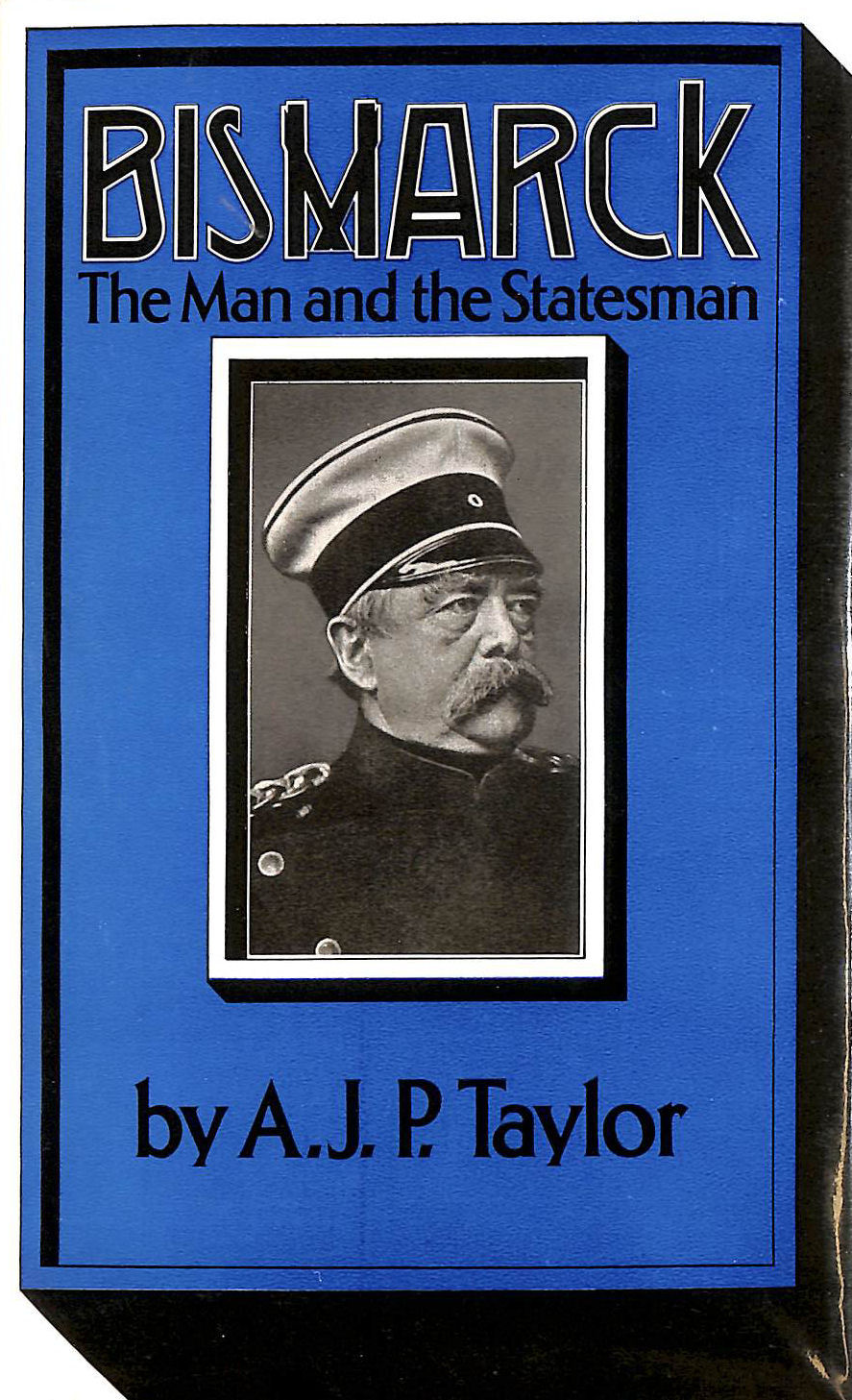 Image for Bismarck: The Man and the Statesman