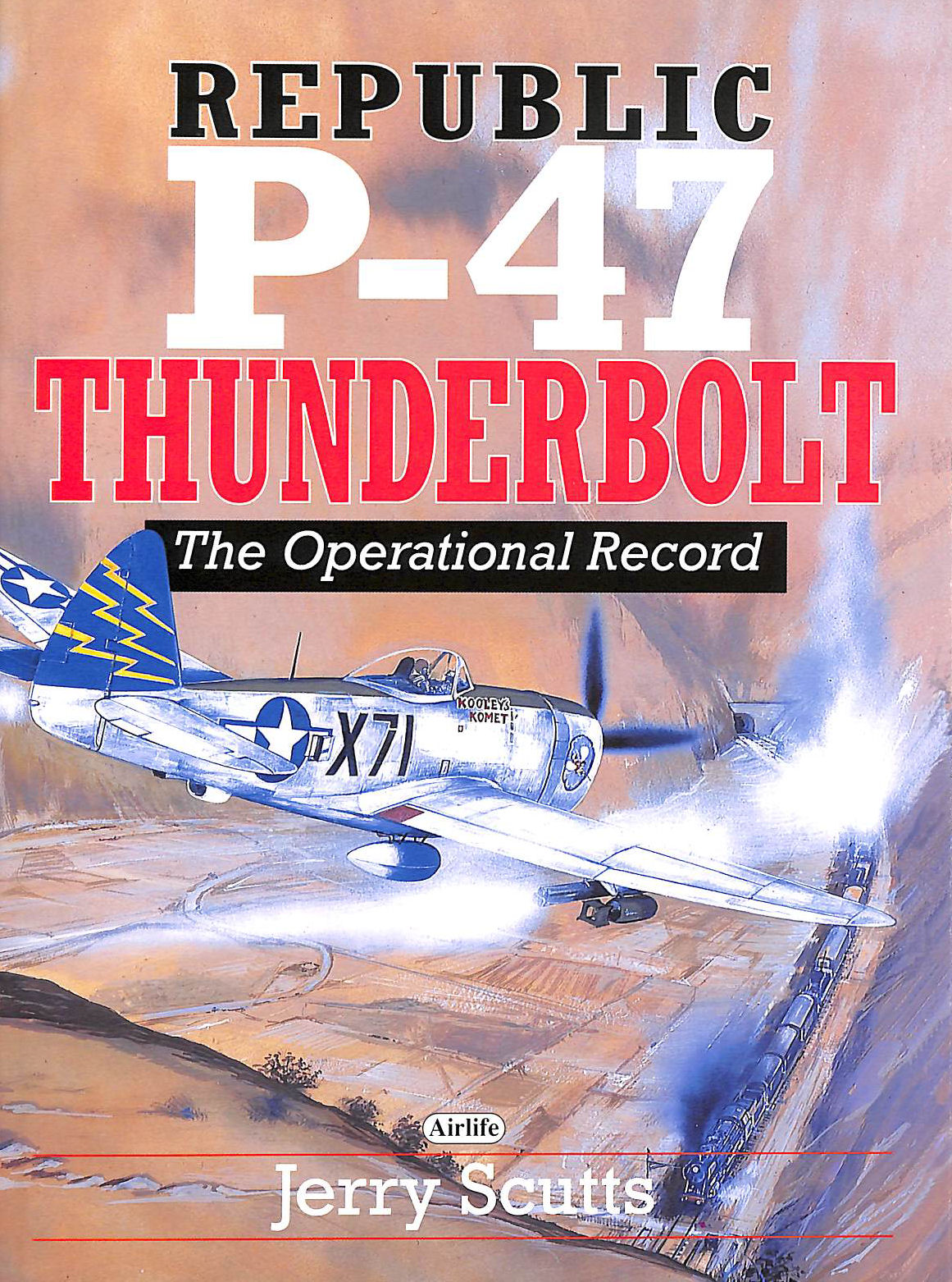 Image for Republic P-47 Thunderbolt: The Operational Record