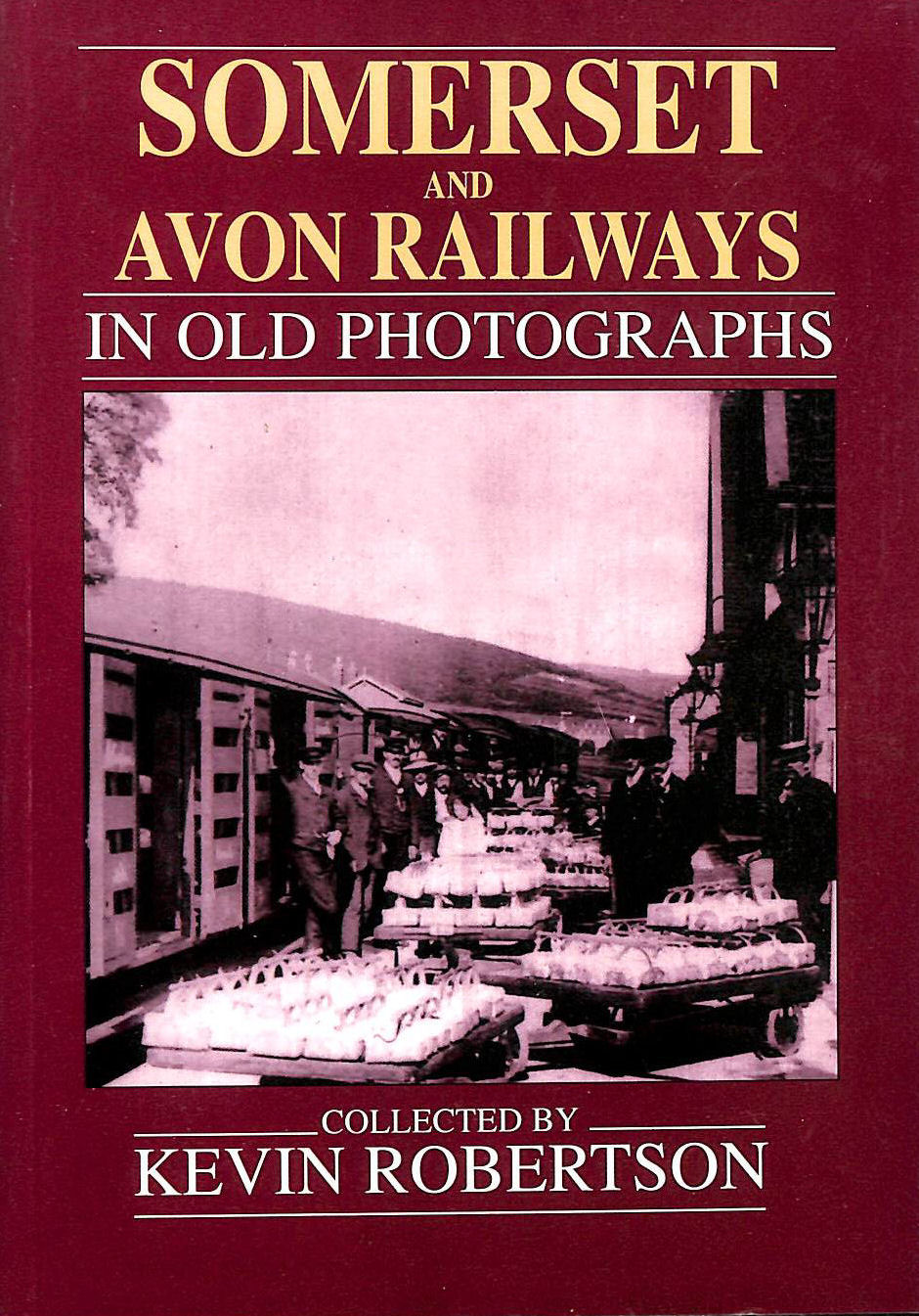 Image for Somerset and Avon Railways in Old Photographs