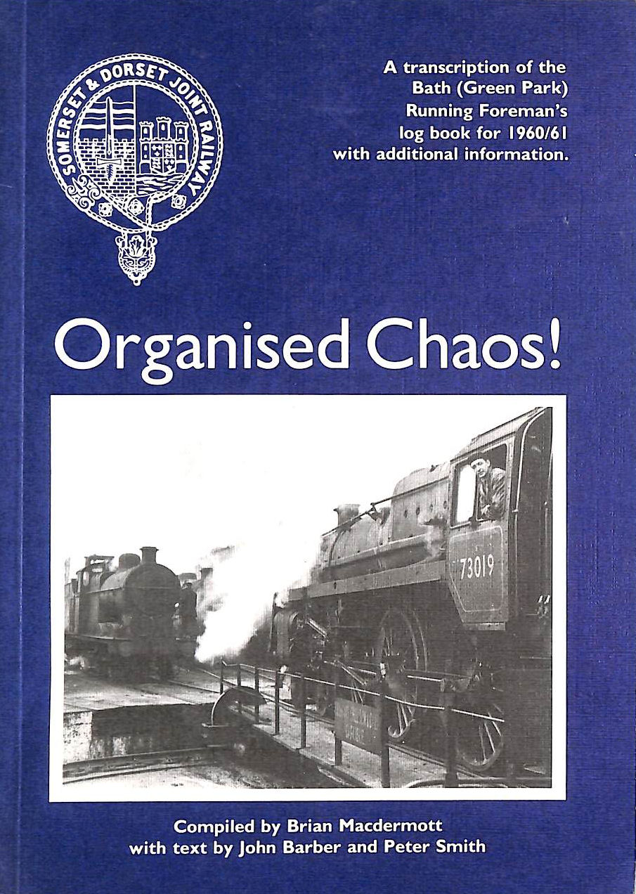 Image for Organised Chaos - Bath (Green Park) Running Foreman';s Log Book 1960/61