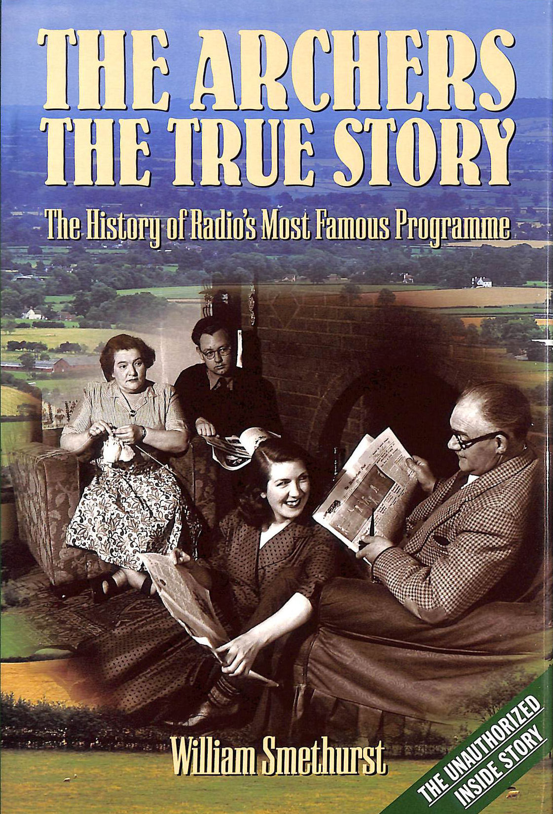 Image for The Archers:The True Story: The True Story - The History of Radio's Most Famous Programme