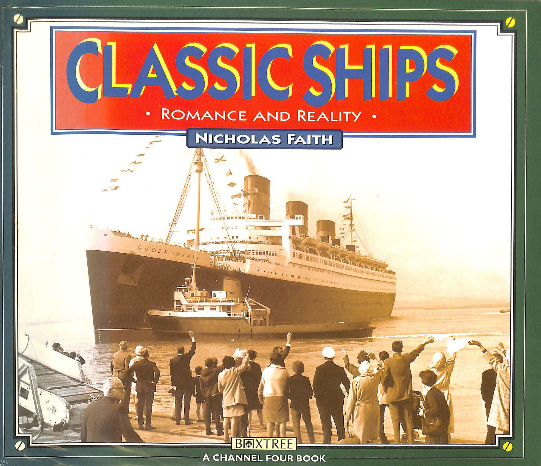 Image for Classic Ships: Romance and Reality (A Channel Four book)