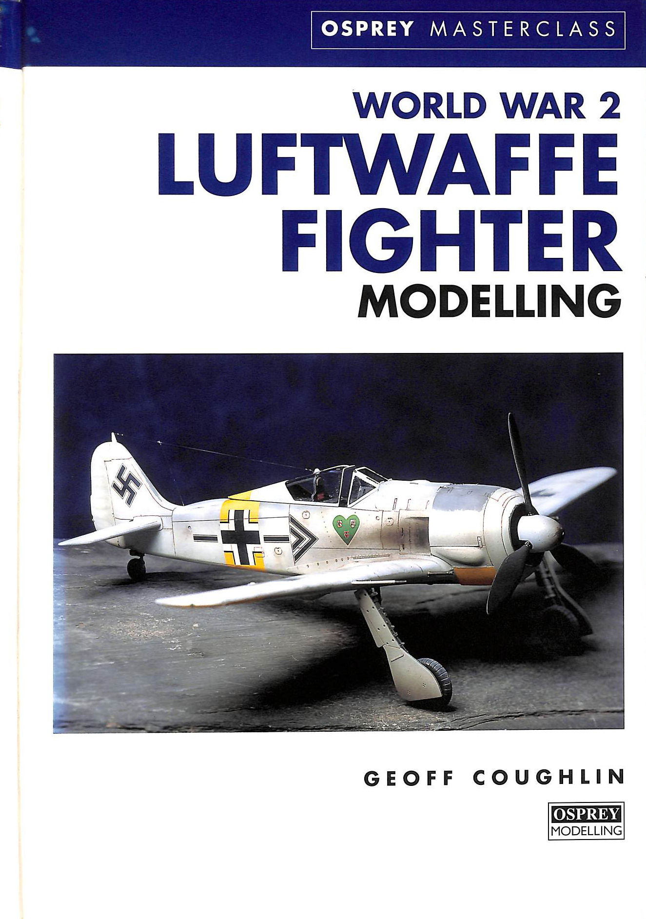 Image for World War 2 Luftwaffe Fighter Modelling (Modelling Masterclass)