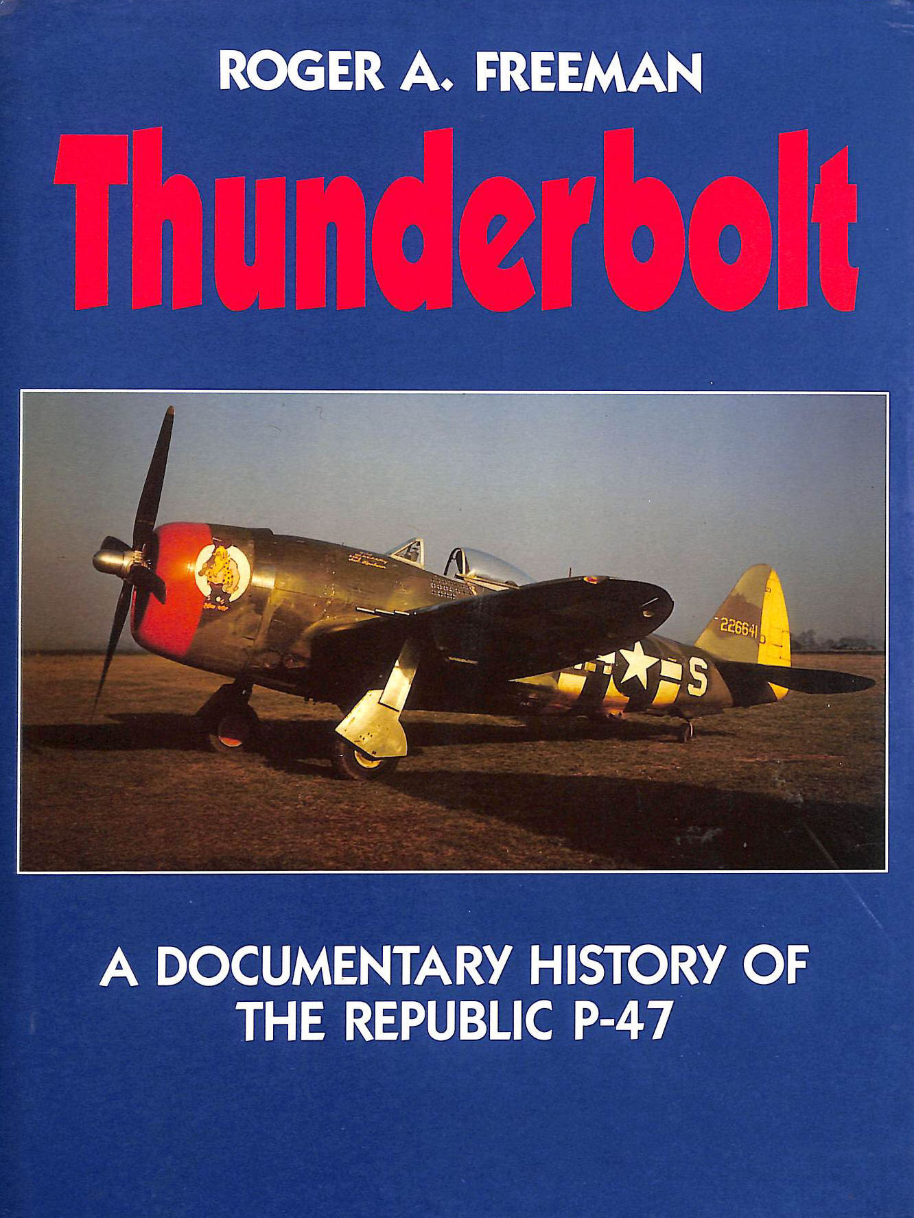 Image for Thunderbolt: A Documentary History of the Republic P-47