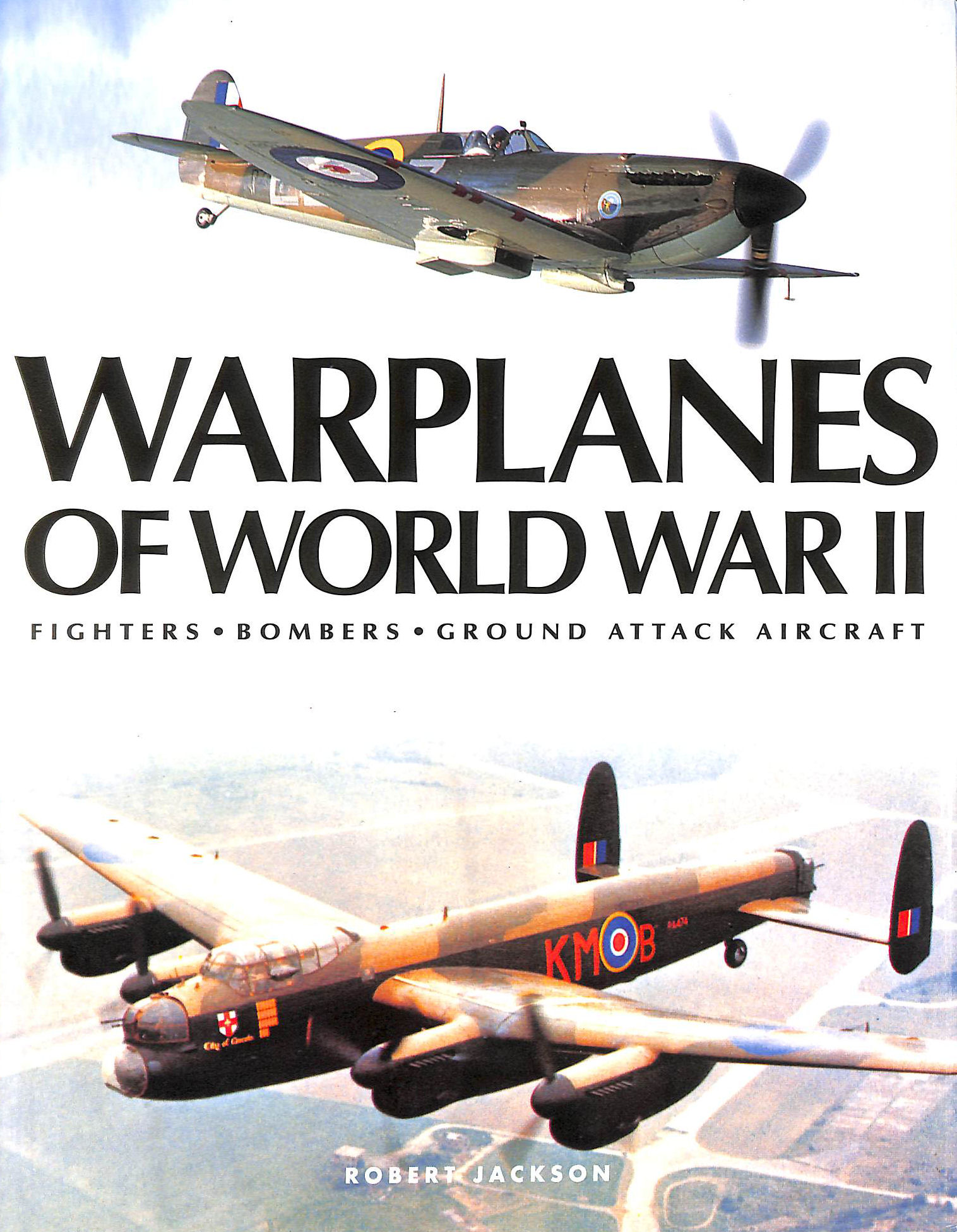 Image for The Warplanes of WWII Source Book: Fighters, Bombers, Ground Attack Aircraft