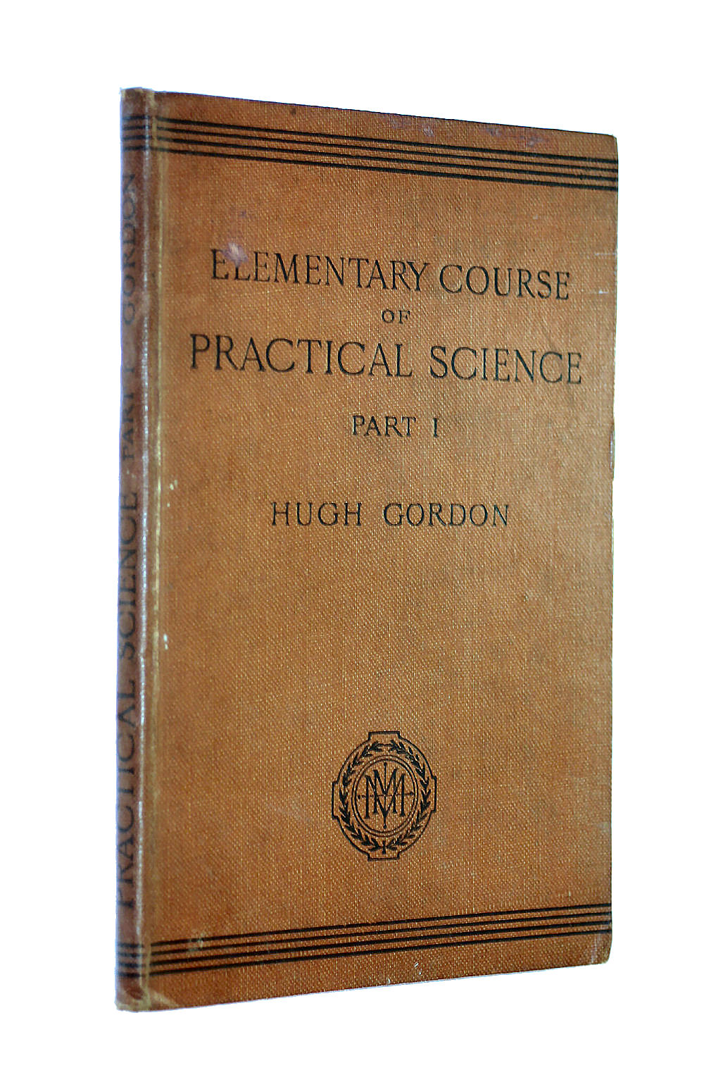 Image for Elementary Course of Practical Science Part I
