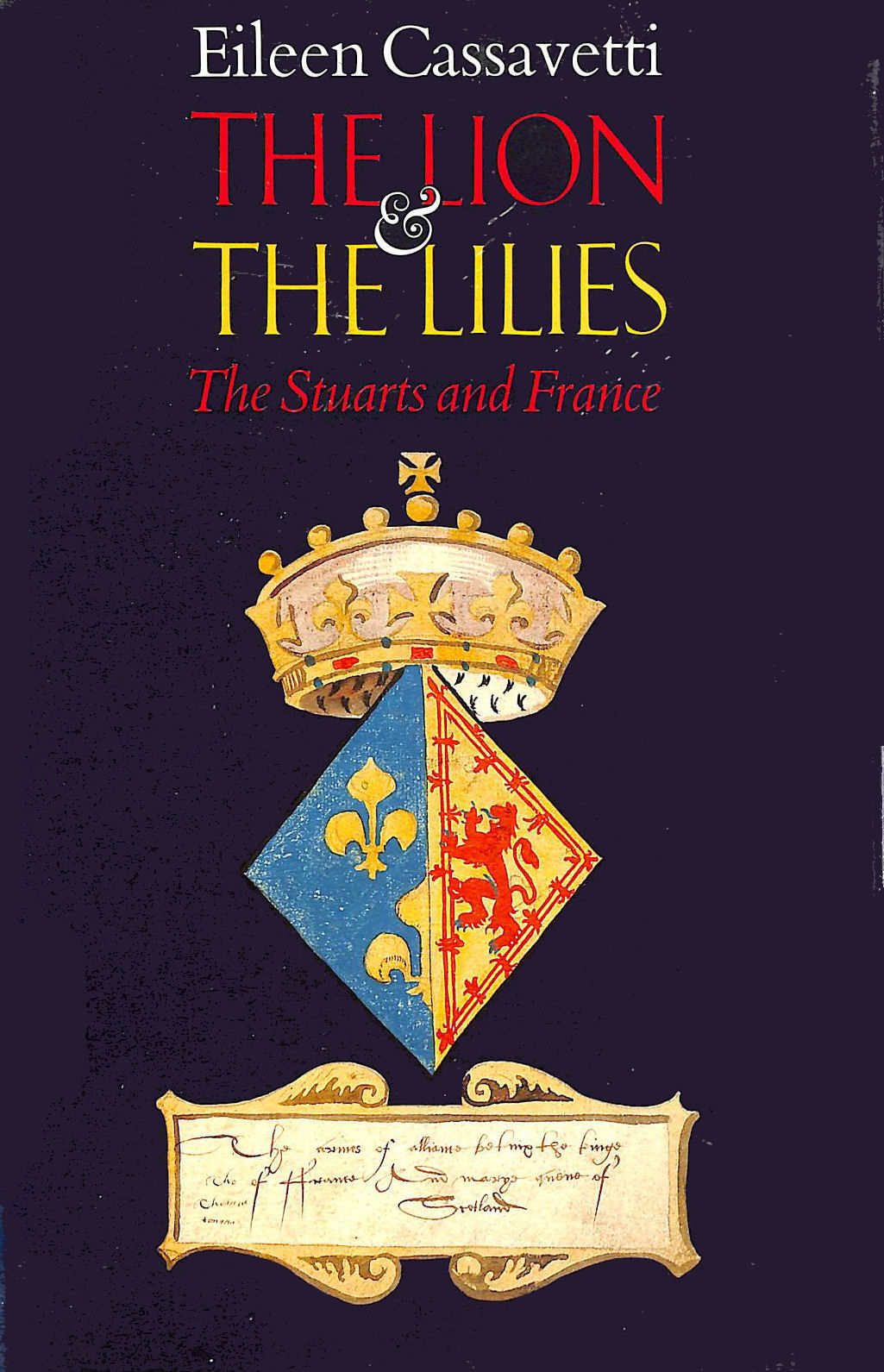 Image for Lion and the Lilies: Stuarts and France