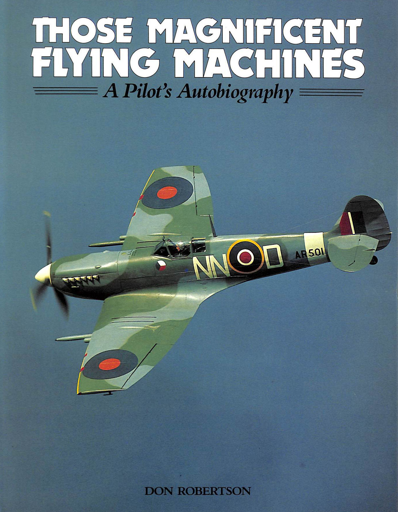 Image for Those Magnificent Flying Machines: A Pilot's Autobiography