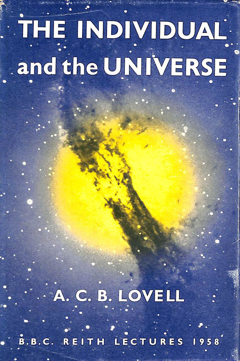 Image for The individual and the universe (Reith lectures ; 1958)