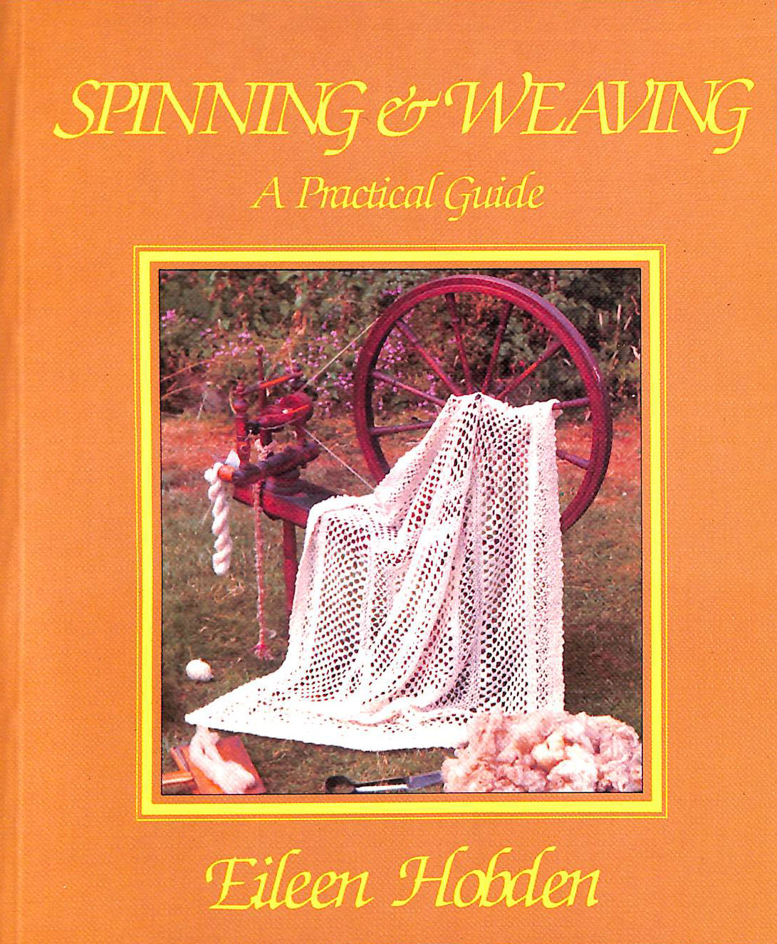 Image for Spinning and Weaving: A Practical Guide