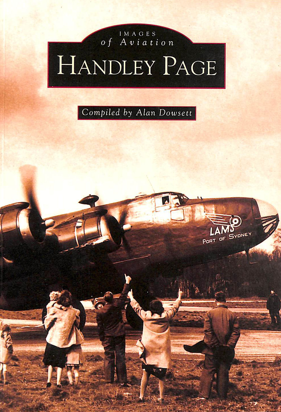 Image for Handley Page (Archive Photographs: Images of Aviation)
