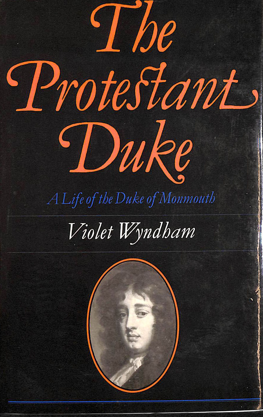 Image for Protestant Duke: Life of the Duke of Monmouth