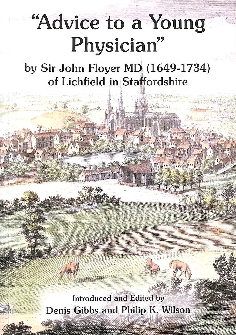Image for Advice to a Young Physician by Sir John Floyer MD (1649-1734) of Lichfield in Staffordshire