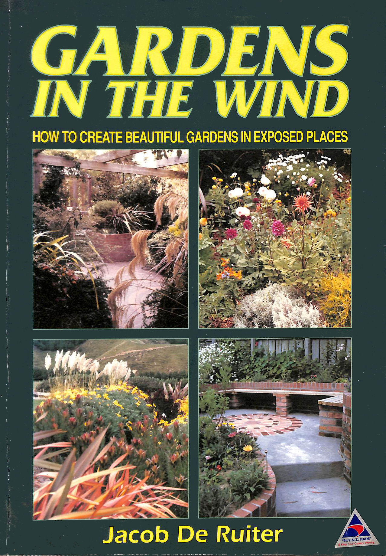 Image for Gardens in the Wind: How to Create Beautiful Gardens in Exposed Places