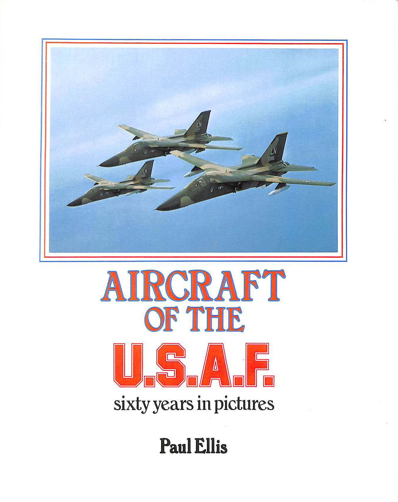 Image for Aircraft of the United States Air Force: A Pictorial History
