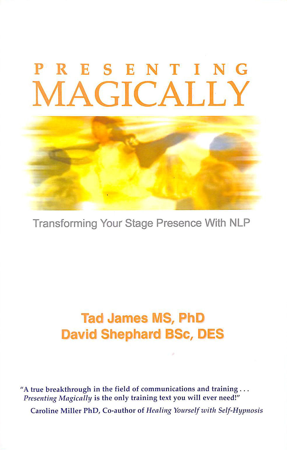 Image for Presenting Magically: Transforming Your Stage Presence With NLP