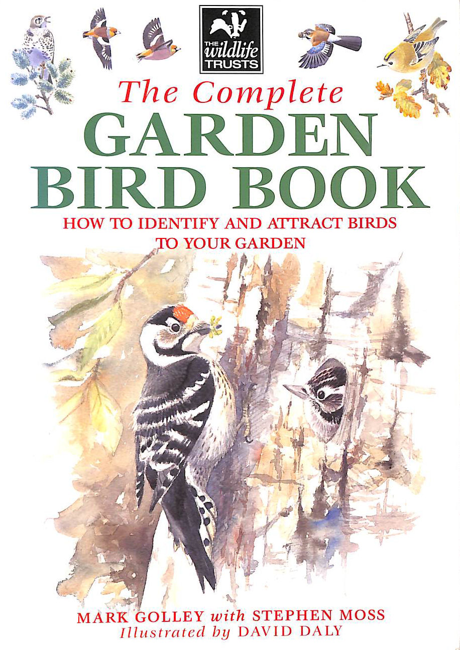 Image for The Complete Garden Bird Book: How to Identify and Attract Birds to Your Garden