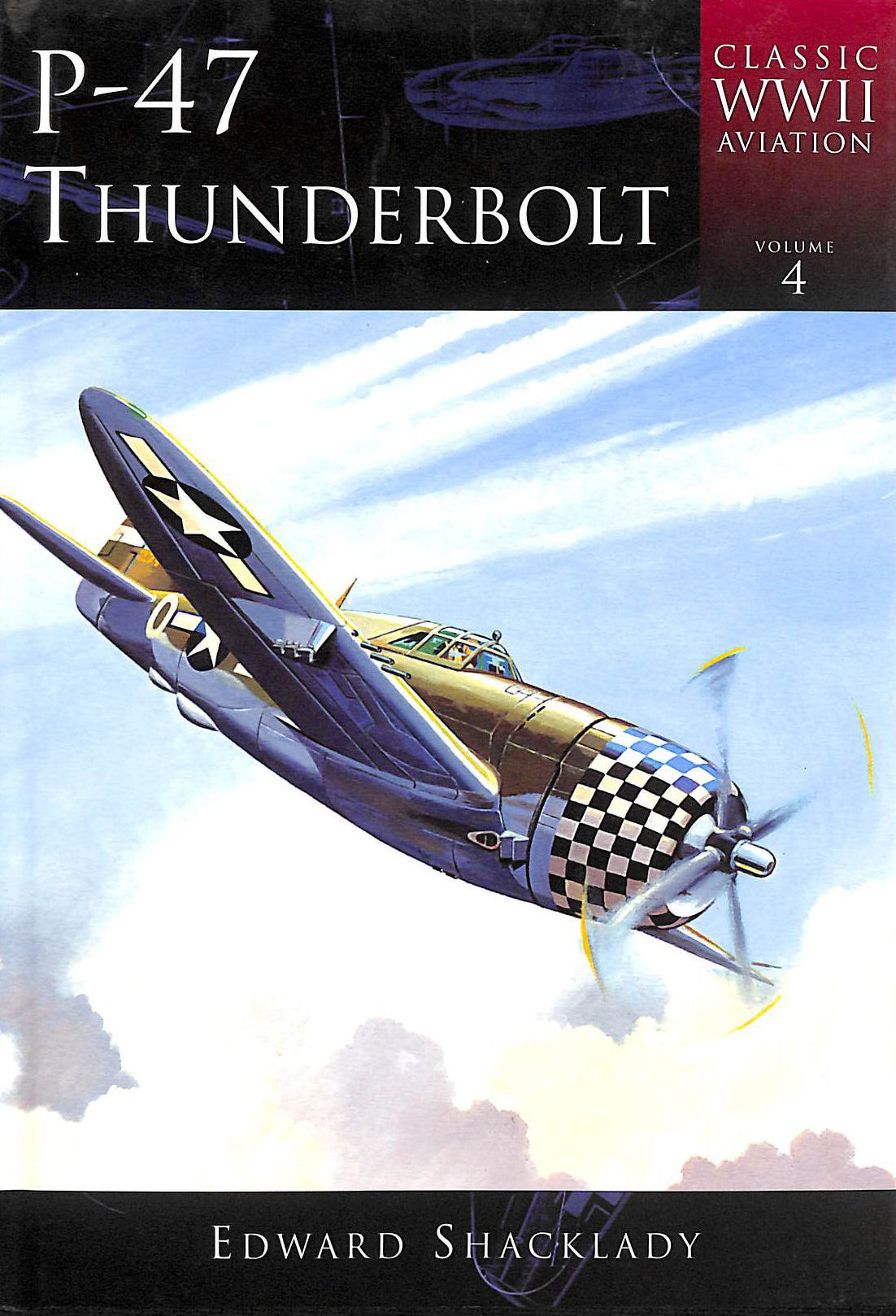 Image for P-47 Thunderbolt (Classic Aviation of the Second World War)