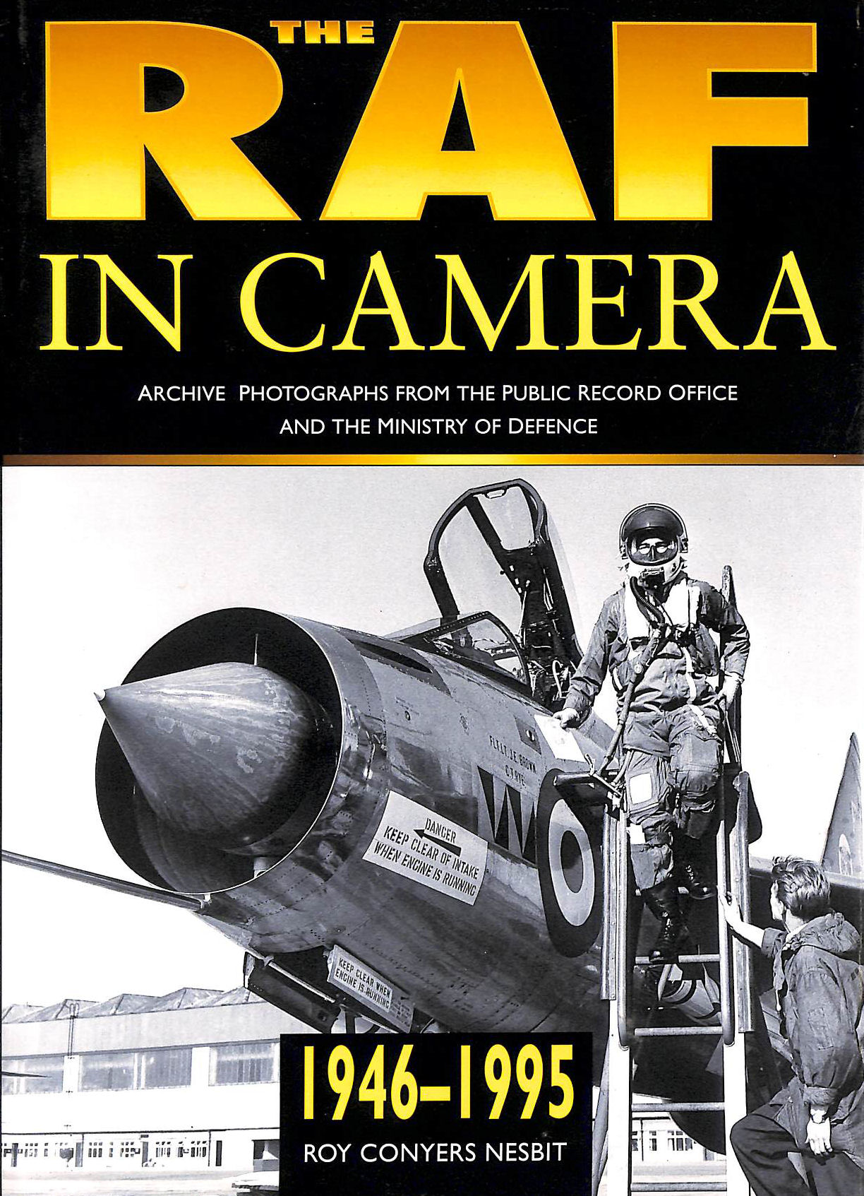 Image for The RAF in Camera: 1946-95 v. 3: Archive Photographs from the Public Record Office and the Ministry of Defence (The RAF in camera series)
