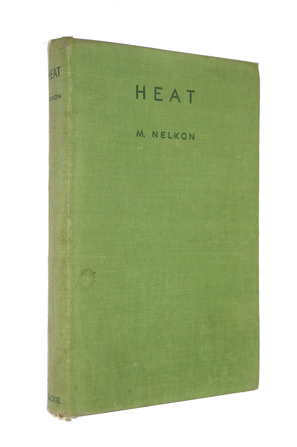 Image for Heat: A textbook for Advanced Level and Intermediate students