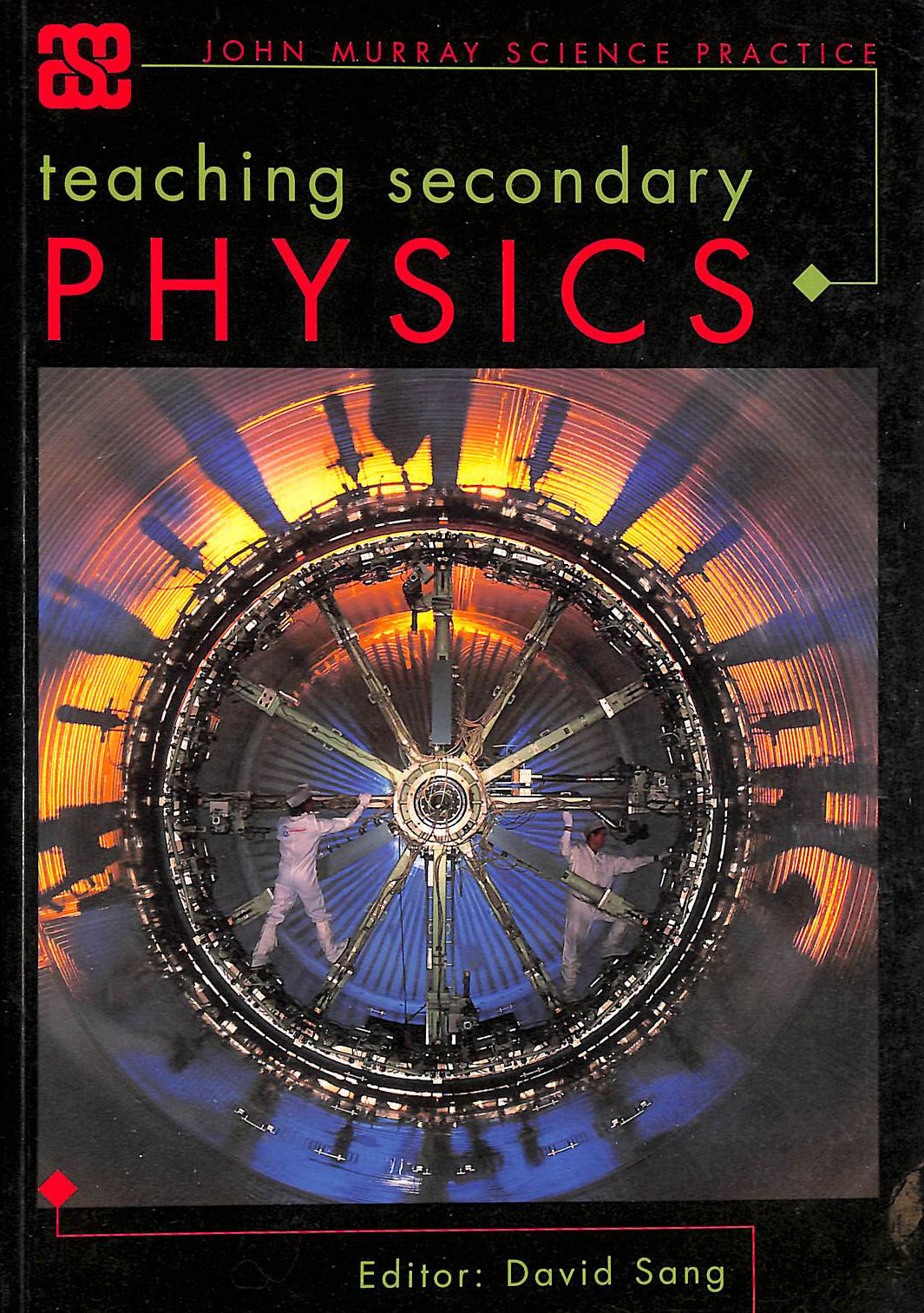 Image for Teaching Secondary Physics (ASE John Murray Science Practice)