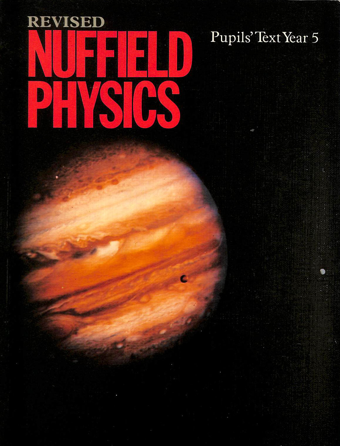 Image for Revised Nuffield Physics Pupils' Text Year 5