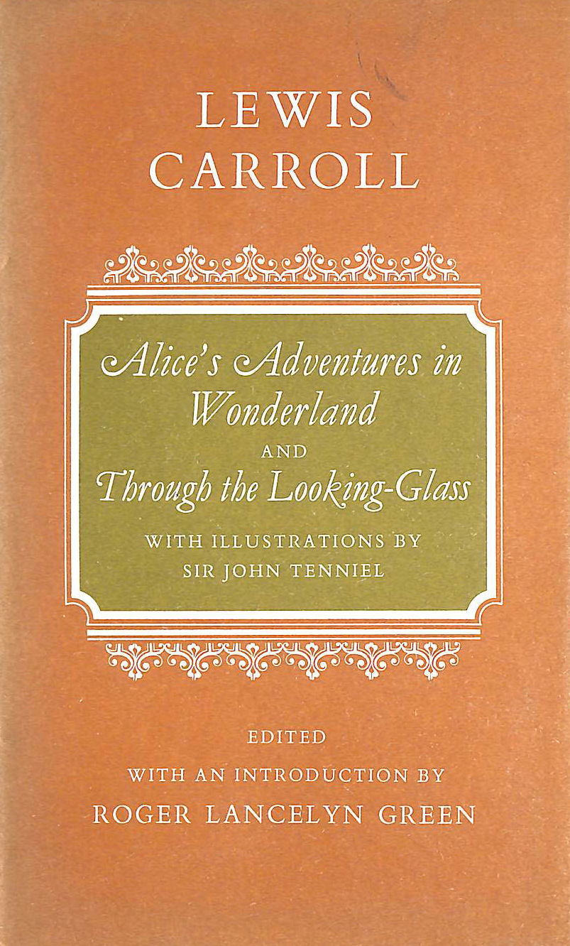 Image for Alice's Adventures in Wonderland and Through the Looking Glass and What Alice Found There.