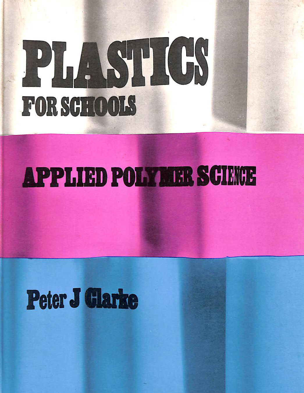 Image for Plastics for Schools: Applied Polymer Science