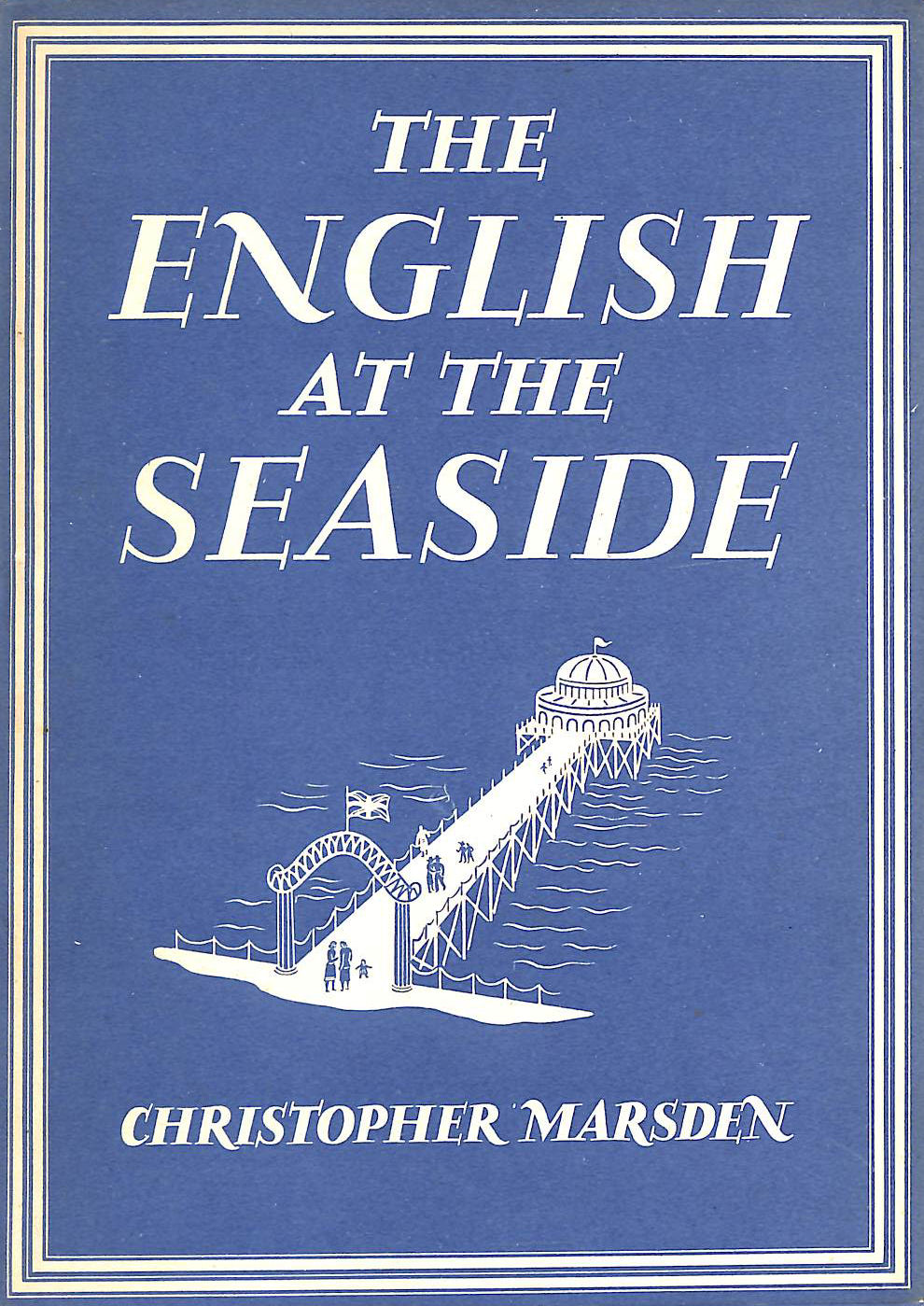 Image for The English at the Seaside. Britain in Pictures No 112