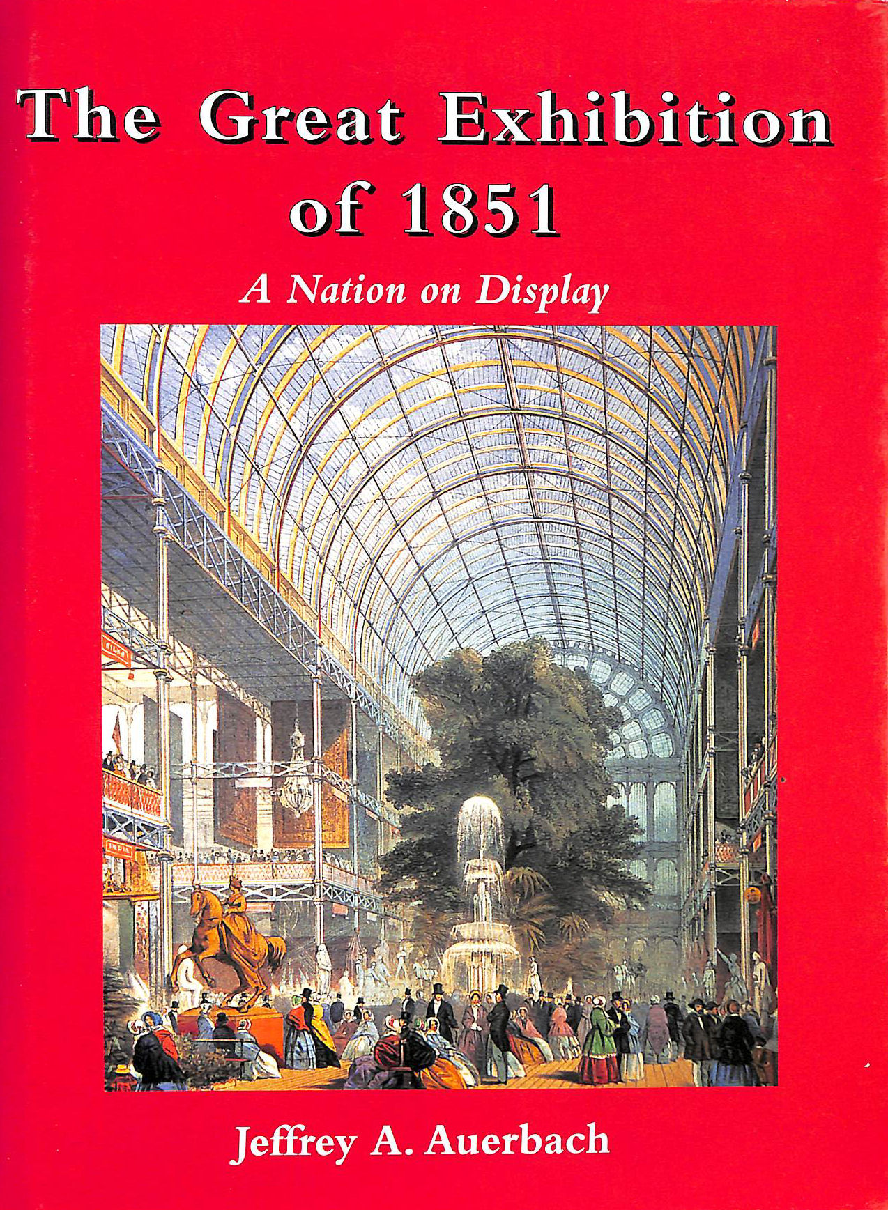 Image for The Great Exhibition of 1851: A Nation on Display