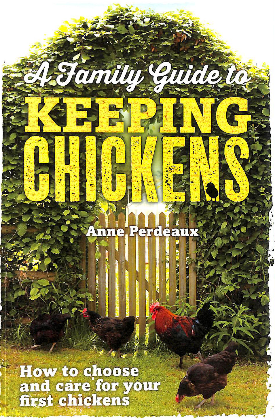 Image for A Family Guide To Keeping Chickens: How to choose and care for your first chickens