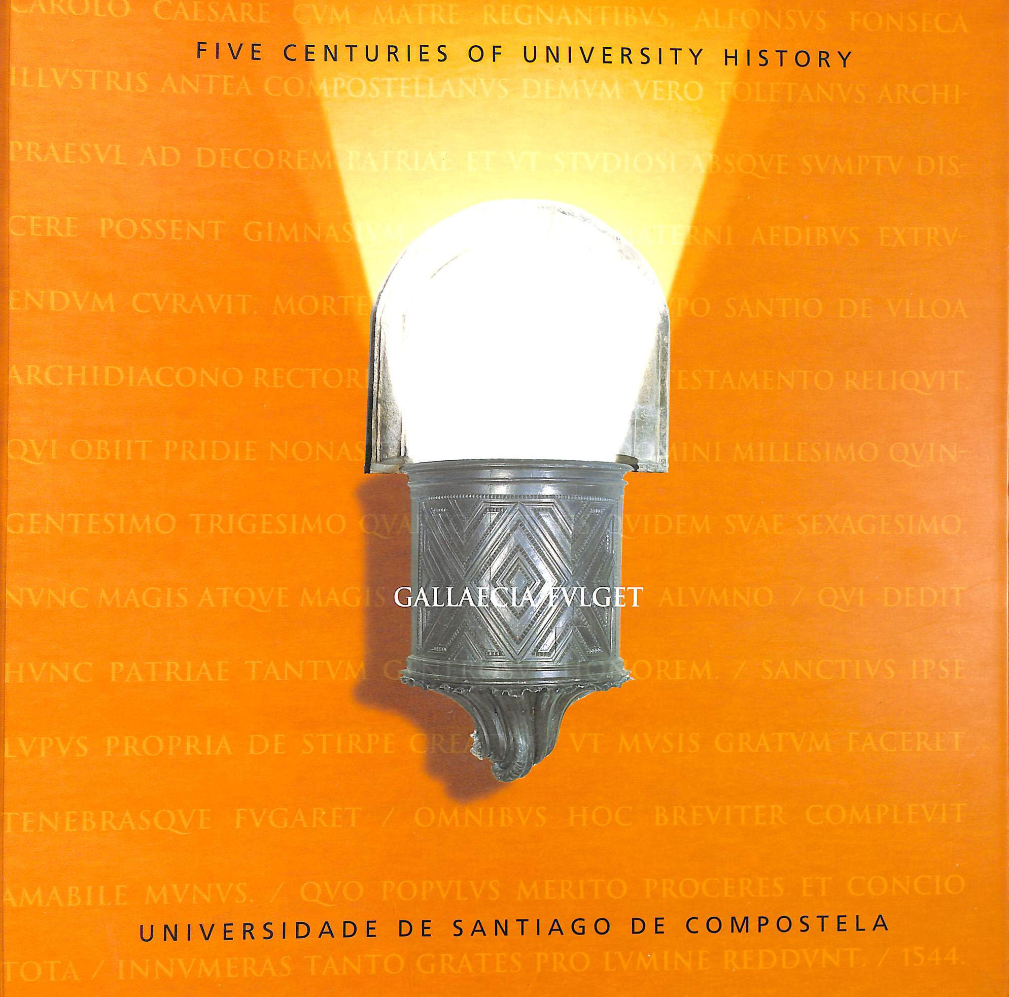 Image for Gallaecia Fulget [1495-1995]: Five Centuries of University History