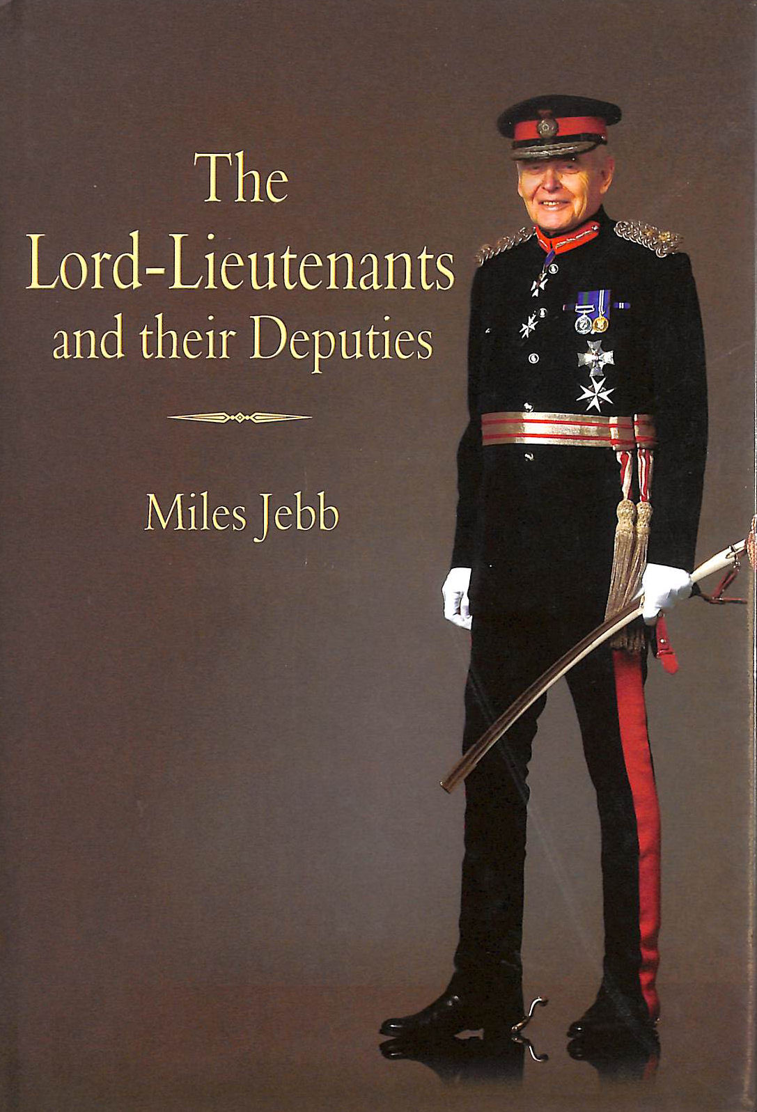 Image for The Lord-Lieutenants and their Deputies