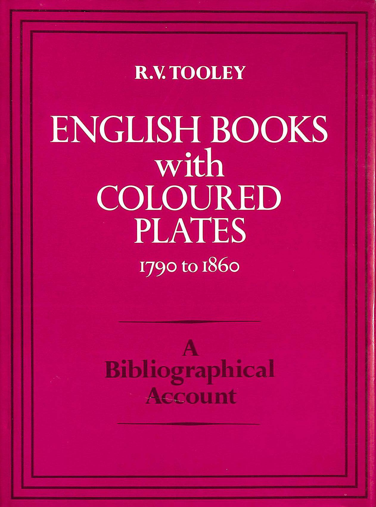 Image for English Books with Coloured Plates, 1790-1800: Bibliographical Account of the Most Important Books Illustrated by English Artists in Colour Aquatint and Colour Lithography