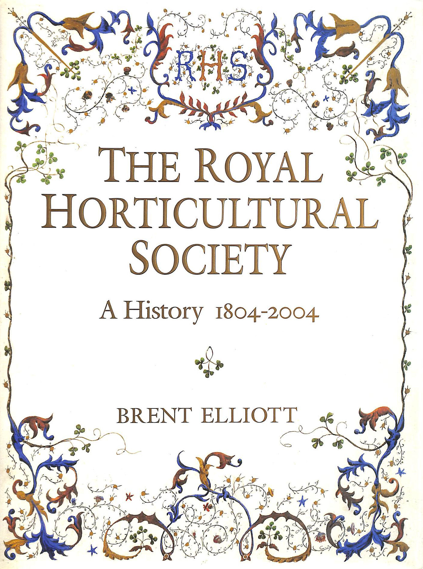 Image for The Royal Horticultural Society: a History 1804-2004