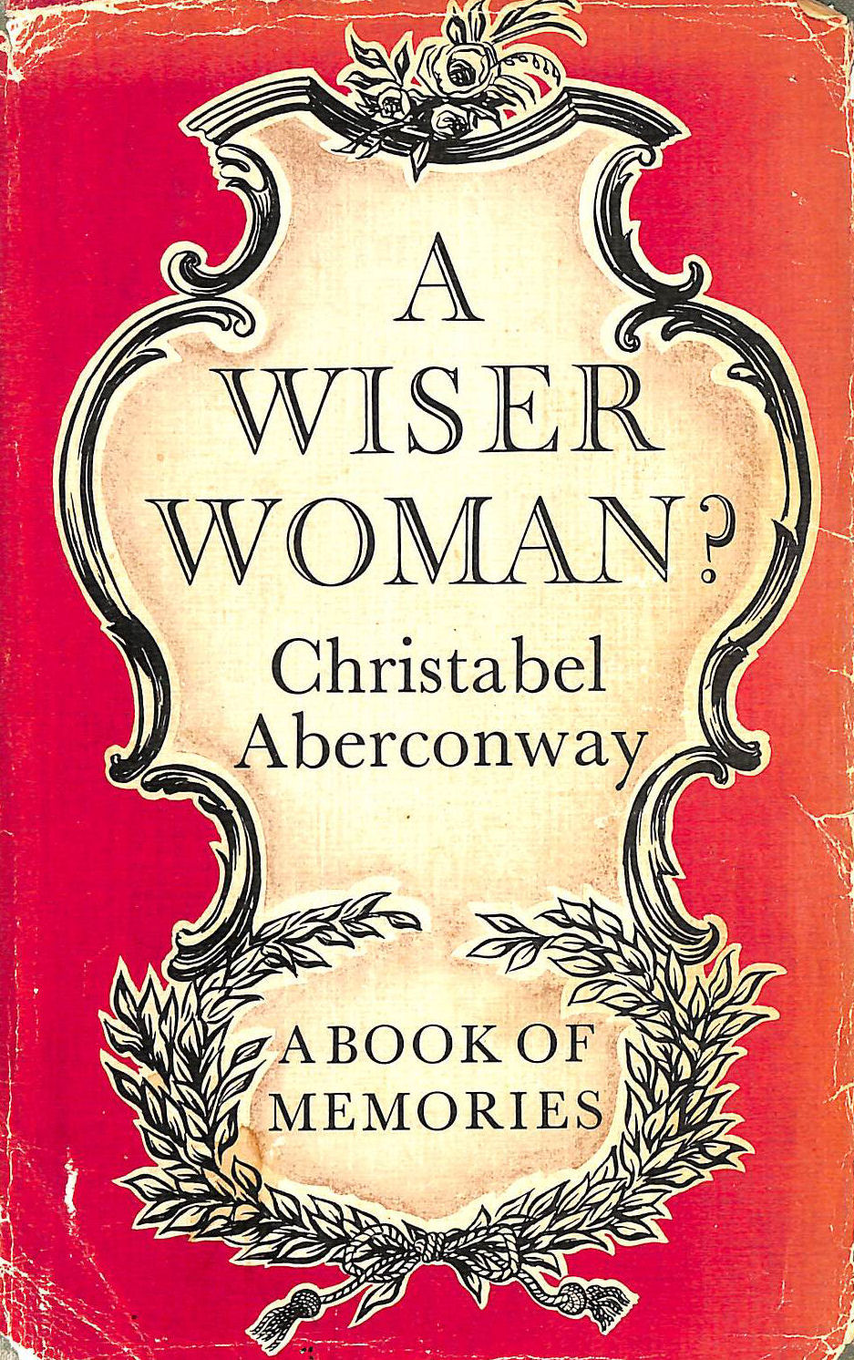 Image for A wiser woman? A book of memories