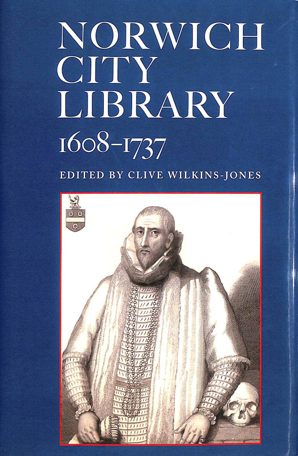 Image for Norwich City Library 1608-1737: NRS Annual Publication v. 72
