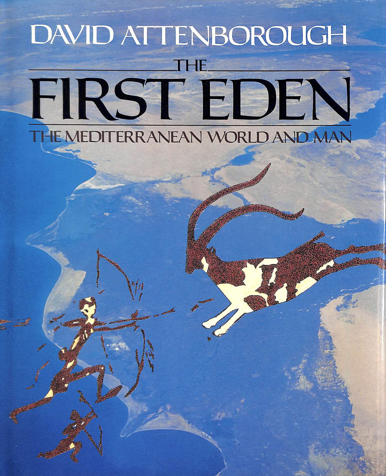 Image for THE FIRST EDEN: THE MEDITERRANEAN WORLD AND MAN.