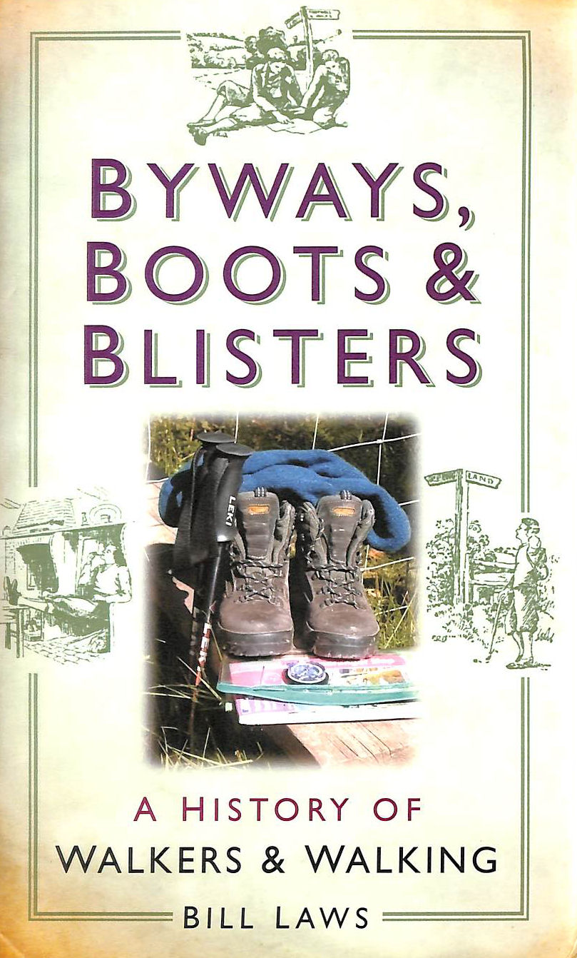 Image for Byways, Boots and Blisters: A History of Walkers and Walking