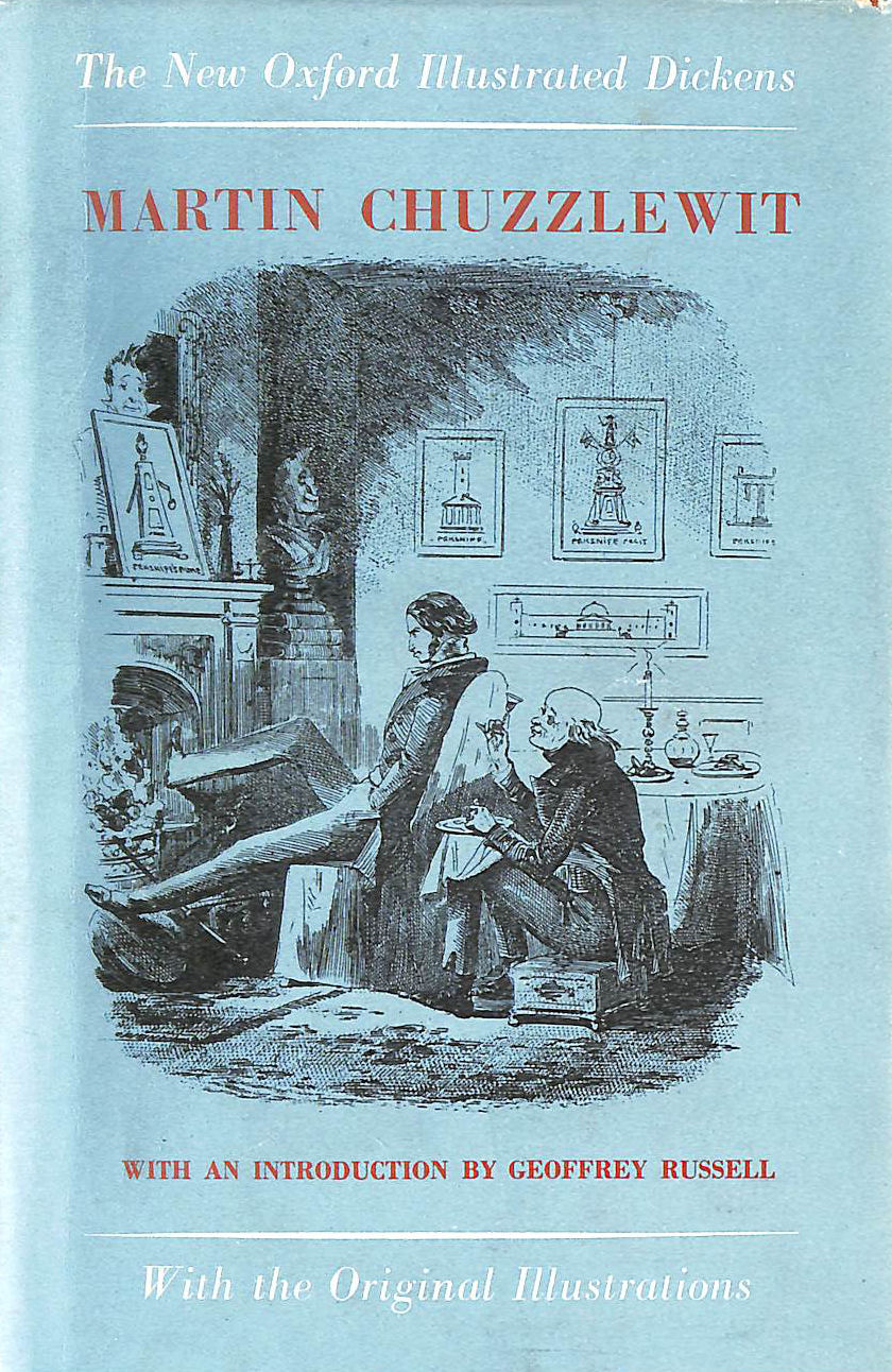 Image for Martin Chuzzlewit (New Oxford Illustrated Dickens): Written by Charles Dickens, 1951 Edition, (Reissue) Publisher: Oxford University Press [Hardcover]