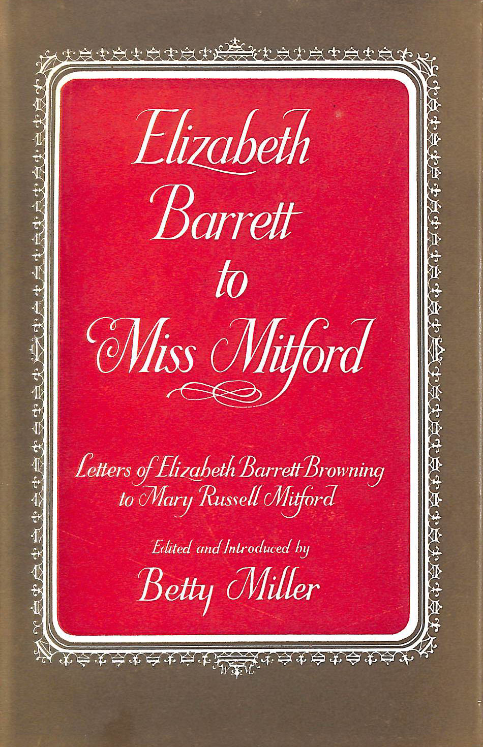 Image for Elizabeth Barrett to Miss Mitford. The Unpublished Letters of Elizabeth Barrett Barrett to Mary Russell Mitford.