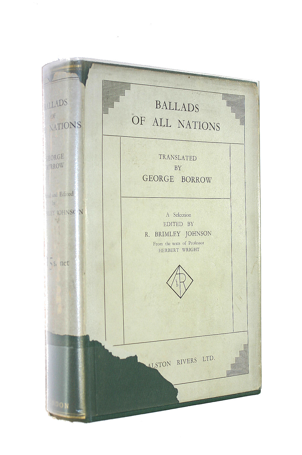 Image for Ballads of All Nations. Translated by George Borrow. A Selection Edited by R Brimley Johnson.