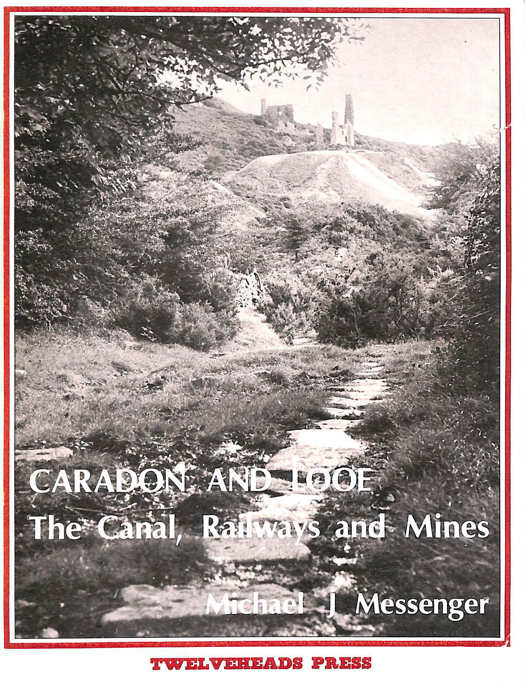 Image for Caradon & Looe: The Canal, Railways and Mines