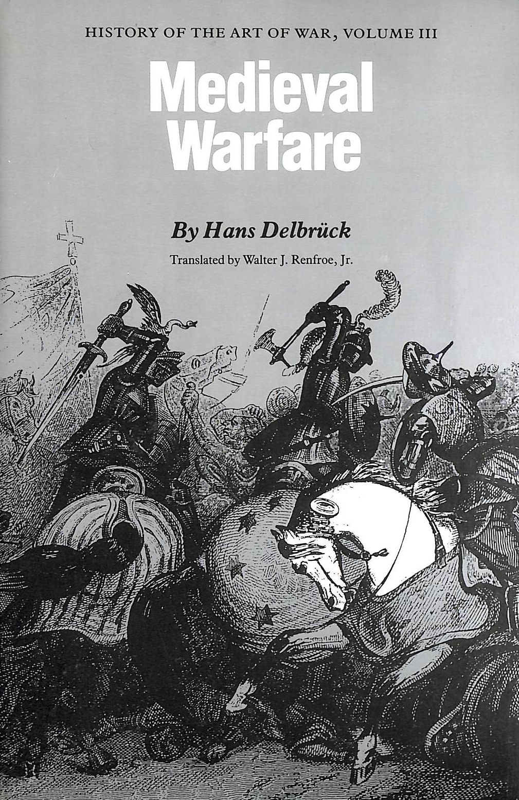 Image for Medieval Warfare: History of the Art of War, Volume III: v. 3