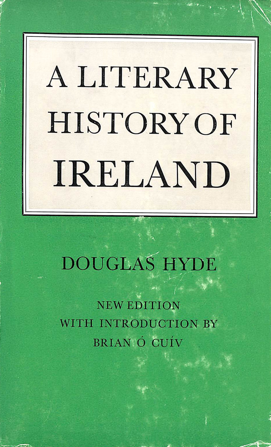 Image for A literary history of Ireland from earliest times to the present day